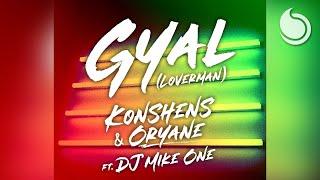 Konshens & Oryane Ft. DJ Mike One - Gyal (Loverman) [Official Audio]