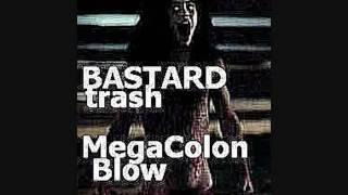 Bastard Trash Mega Colon Blow album: Heavy Menthol (Features footag...