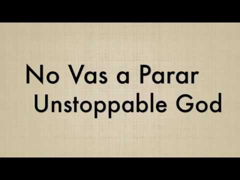 No Vas a Parar / Unstoppable God- Bilingual Karaoke Version