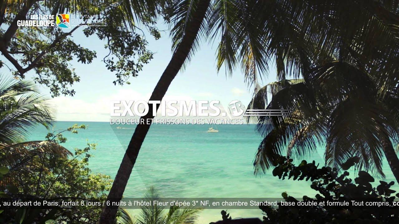Vu A La Tv Sejour En Guadeloupe Au Fleur D Epee 3 Avec Exotismes