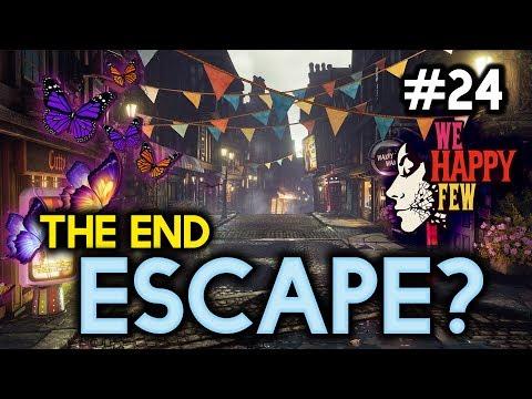 The End! ESCAPE [#24] We Happy Few Alpha with HybridPanda