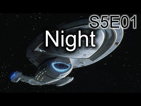 Star Trek Voyager Ruminations S5E01: Night