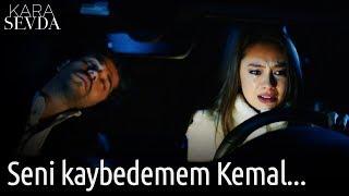 Kara Sevda - Seni Kaybedemem Kemal...