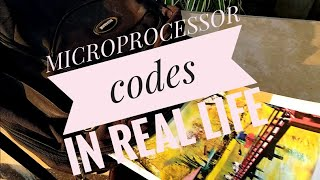 Microprocessor Codes IN REAL LIFE