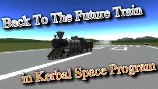 Back To The Future Train in Kerbal Space Program