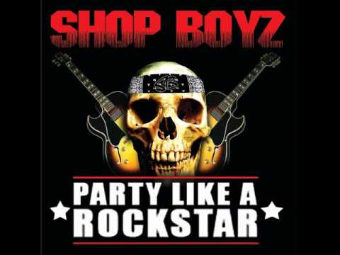 Shop Boyz- Party like a Rockstar [Official Music]