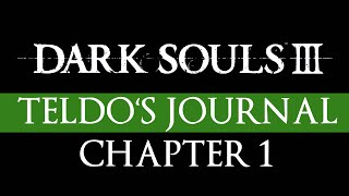 Dark Souls 3 Video Journal - Chapter 1 - Teldo