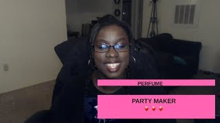 Perfume-Party Maker Reaction Video