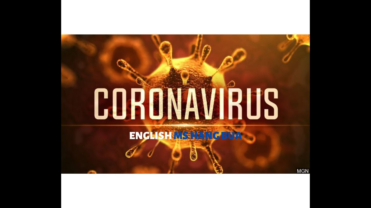 VIDEO HỌC TỪ VỰNG+ LUYỆN NGHE TIẾNG ANH- TOPIC: CORONA VIRUS