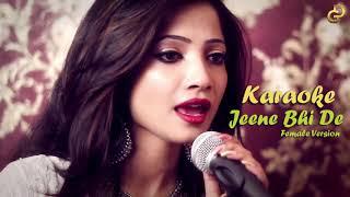 Jeene Bhi De Female Version - Karaoke