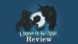 "MLP Fanwork Reviews - ""Children of the Night"""