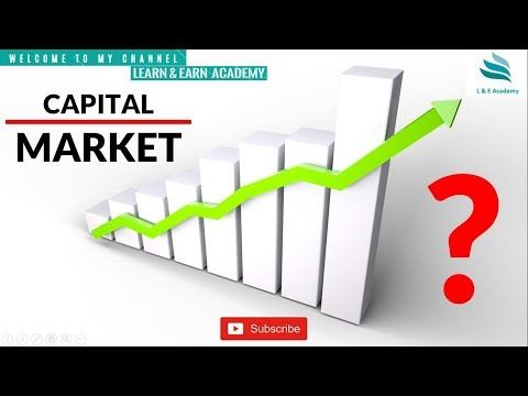 What is Capital Market ?