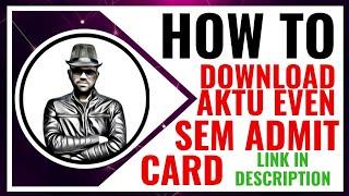 HOW TO DOWNLOAD AKTU  EVEN SEM ADMIT CARD | AKTU EVEN SEM ADMIT CARD OUT | Digital TK
