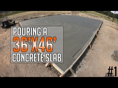 Pouring A 36'x46' Concrete Slab for Steel Building!