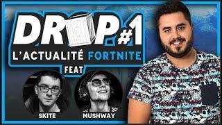 📻 DROP L'ACTU FORTNITE #1 - ( Feat. Mushway, Skite )