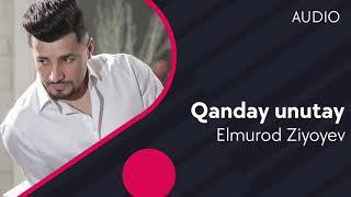 Elmurod Ziyoyev - Qanday unutay | Элмурод Зиёев - Кандай унутай (music version)