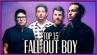 TOP 15 FAVORITE FALL OUT BOY SONGS