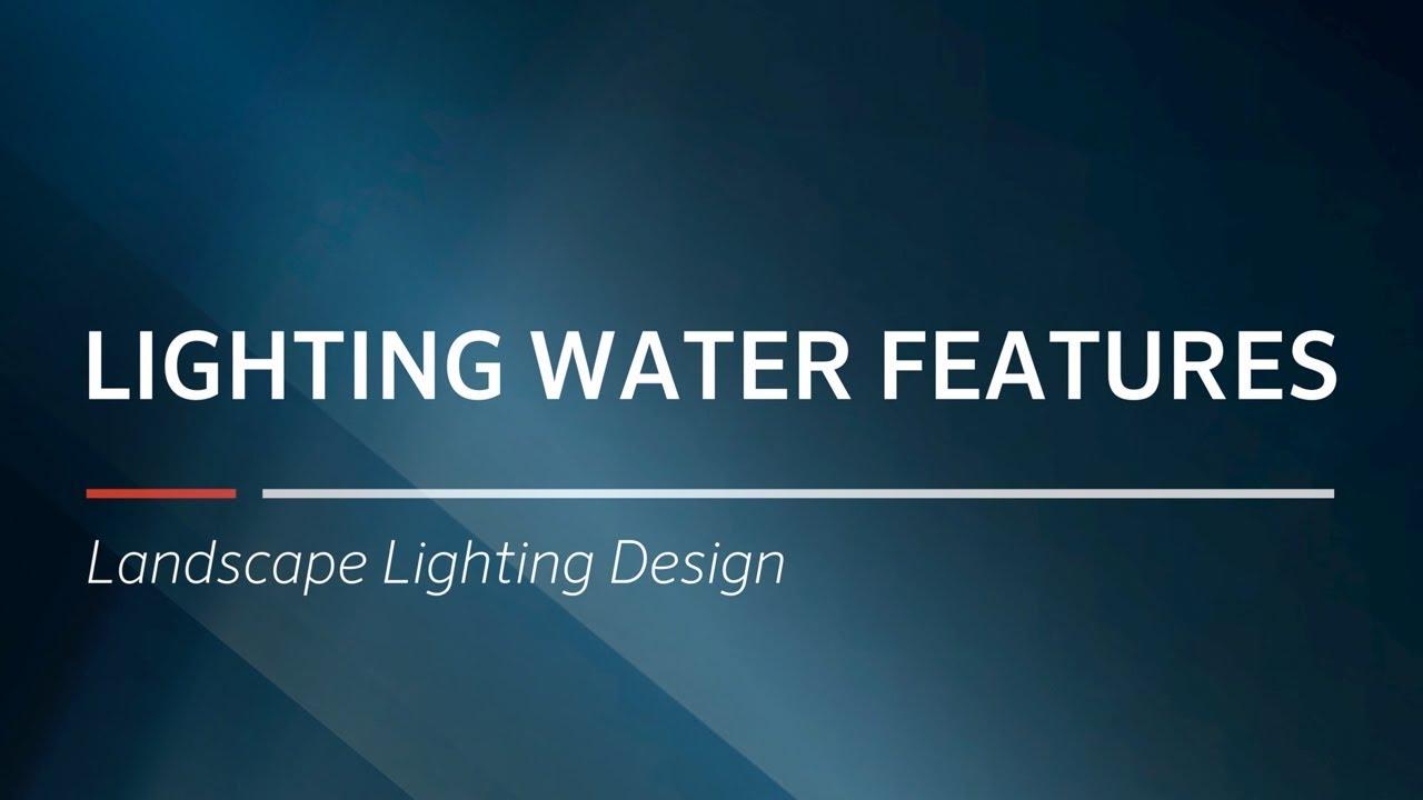 Lighting Water Features Landscape