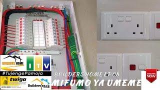 BUILDERS EP 8 | UMEME | Uwekaji wa mfumo wa umeme (wiring)