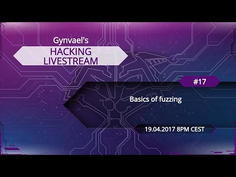Hacking Livestream #17: Basics of fuzzing