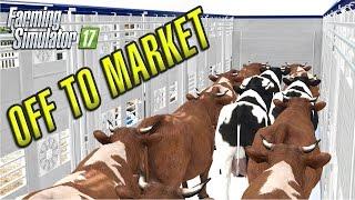 Farming Simulator 2017 | OFF TO MARKET | Drumard Farm | Episode 22