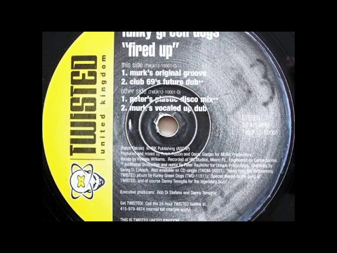 Funky Green Dogs  Fired Up Murk's Original Groove  1996