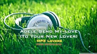 Adele Send My Love To Your New Lover 320kbps MP3 free download link MP3 Lovers
