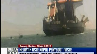 Nelayan Serang usir kapal penyedot pasir Queen of The Netherlands - BIP 20/04