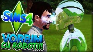 The Sims 4 - Am vorbit cu Robotii !!