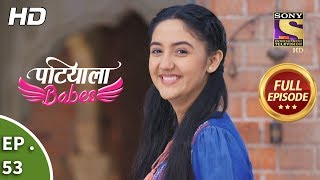 Patiala Babes - Ep 53 - Full Episode - 7th February, 2019