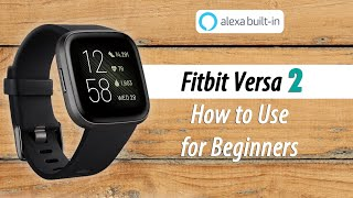 How To Use The Fitbit Versa 2 For Beginners