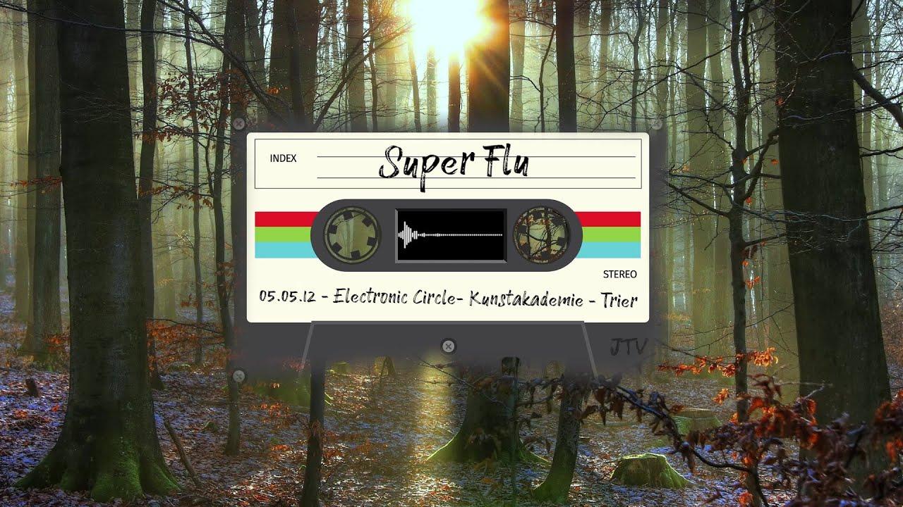 Download Super Flu - Electronic Circle - Kunstakademie - Trier | 05.05.2012