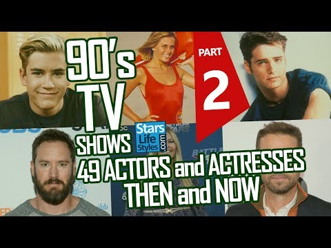 90's TV Shows : 49 Actors And Actresses Nowadays | Part 2 | Stars Then And Now