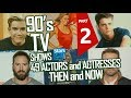 90's TV Shows : 49 Actors And Actresses