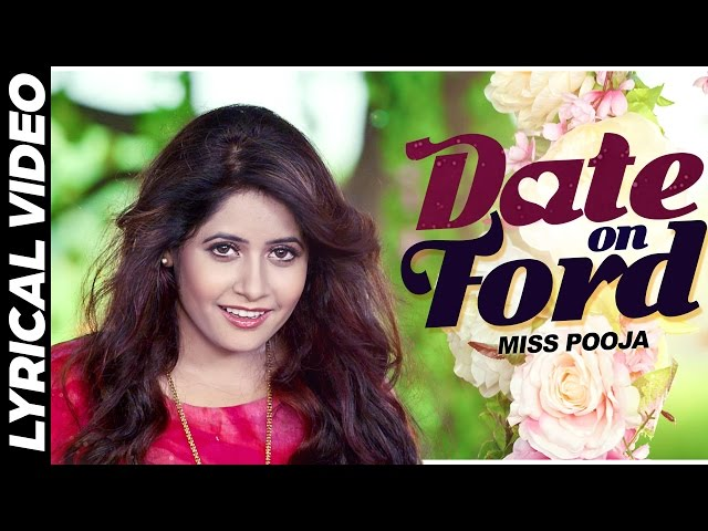 Miss Pooja - Date On Ford   Lyrical Video