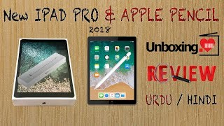 New iPad Pro  and Apple Pencil Unboxing & Review  2018 Urdu:Hindi
