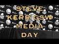"Lagu Kerr on Media Day: McCaw, Cousinsstarter, Jordan Bell, Jerebko, ""dream job"", Damian Jones"