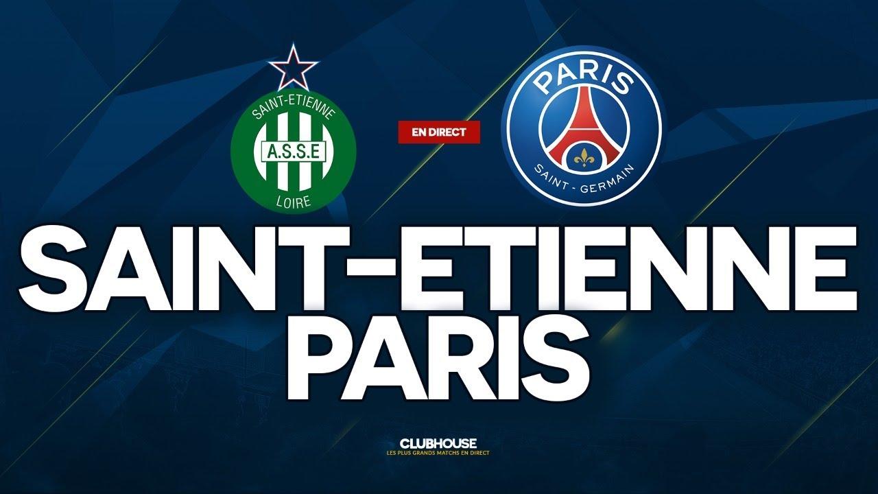 🔴 SAINT ETIENNE - PSG // ClubHouse ( asse vs paris ) - YouTube
