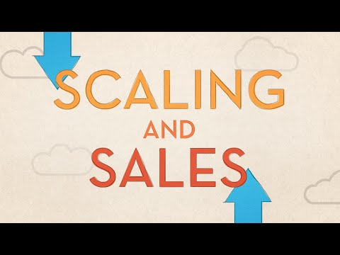 Scaling Your Company: Scaling and Sales