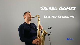 Selena Gomez - Lose You To Love Me (JK Sax Cover)