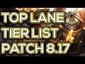 Top Lane Tier List Patch 8.17   Best Top Laners To Carry Solo Queue League Of Legends Tier List 8.17