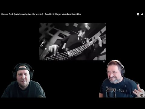 Uptown Funk (Metal cover by Leo Moracchioli)  | Two Old Unhinged Musicians React Live!