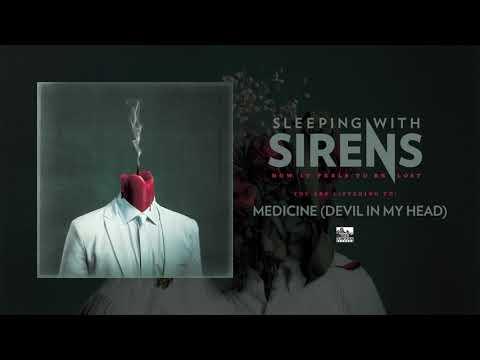 SLEEPING WITH SIRENS - Medicine (Devil In My Head)
