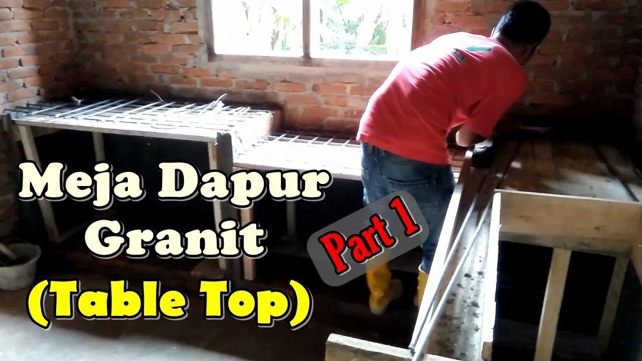 Cara Membuat Meja Dapur Table Top Granit Part 1 Eps18 Youtube