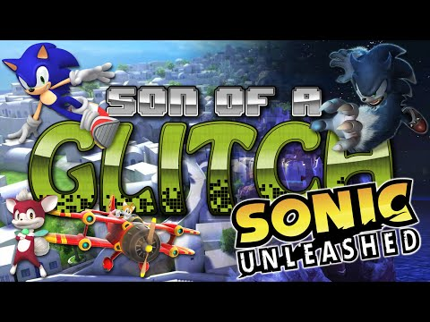 Sonic Unleashed Glitches - Son of a Glitch - Episode 63