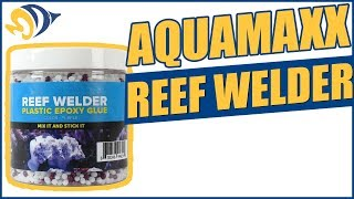 AquaMaxx Reef Welder: Build Your Aquascape, Glue Frags, Even Repair a Cracked Skimmer!