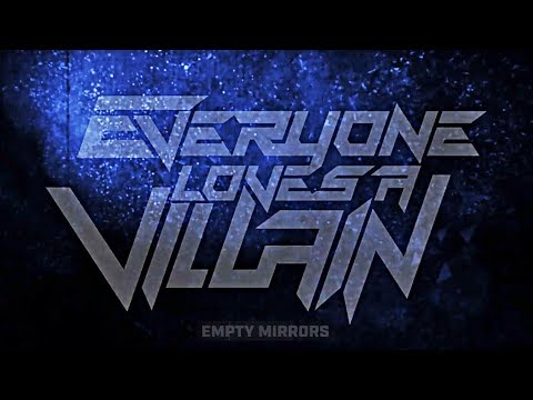 Everyone Loves A Villain - Empty Mirrors Mp3