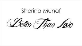 SHERINA MUNAF - Better Than Love (Audio)