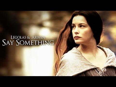 ❖ Legolas & Arwen | Say Something (AU)