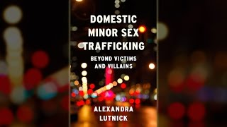 Alexandra Lutnick, PhD, on domestic minor sex trafficking (Extended interview)